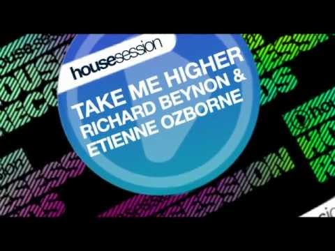 Richard Beynon & Etienne Ozborne - Take Me Higher (Upjeet Remix)