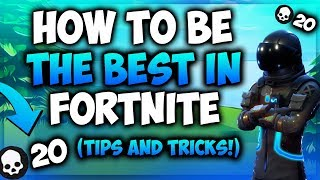 6 PRO Tricks To Be The BEST Fortnite Player! (How To Get Better At Fortnite Battle Royale) TIPS