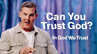 Can You Trust God? Iฑ God We Trust Part 1