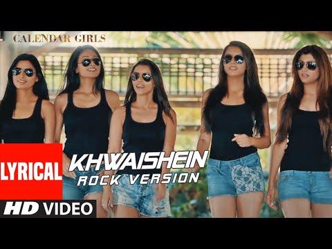 Khwaishein (Rock Version) Lyrical | Calendar Girls | Arijit Singh, Armaan Malik | Kumaar | T-Series
