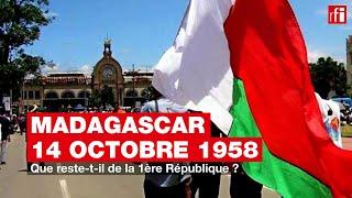 Madagascar : que reste-t-il de la 1ère République ?