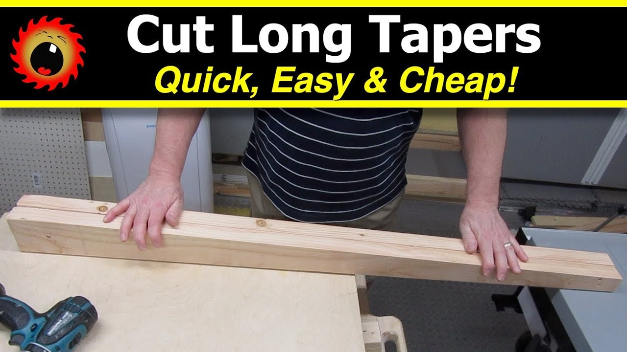 Cut Long Tapers on your Table Saw, Quick, Easy & Cheap