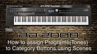 Roland RD-2000 - How to assign Programs/Tones to Buttons using Scenes