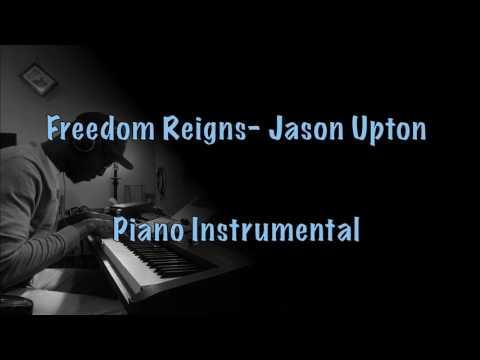 Freedom Reigns- Jason Upton (Piano Instrumental)
