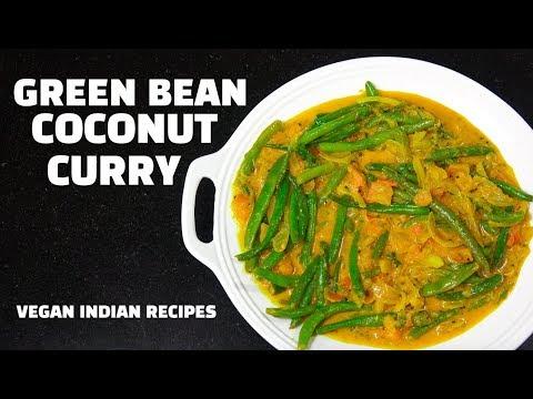 Green Bean Coconut Curry - Vegan Indian Recipes - Green bean Recipes - Bean Sabzi