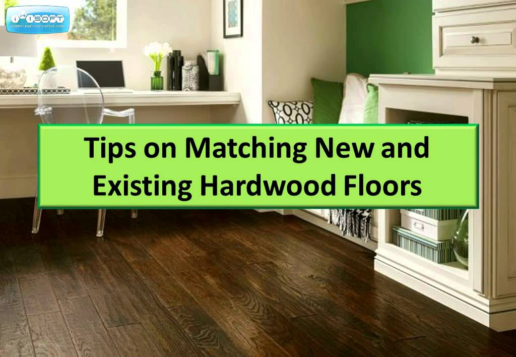 Tips On Matching New And Existing Hardwood