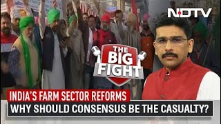 The Big Fight | India's Farm Sector Reforms: Why Should Consensus Be The Casualty?