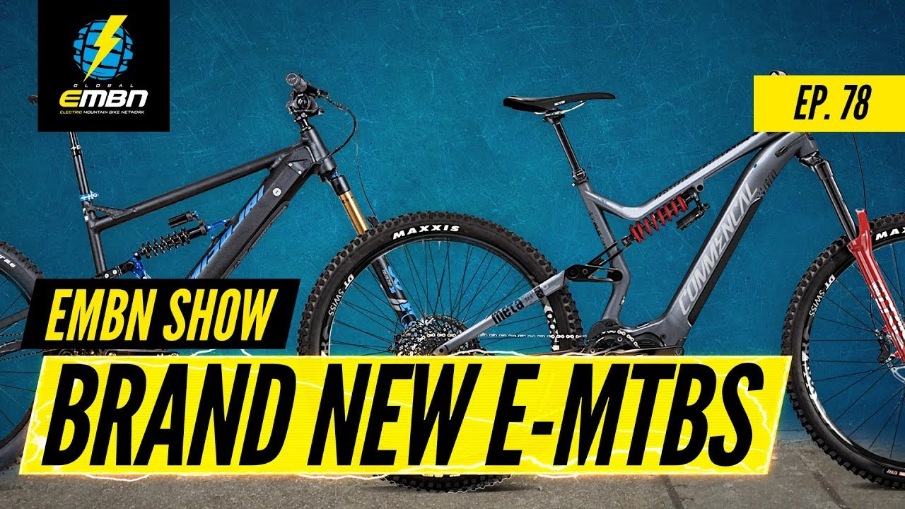 Best E Mtb 2020 Are These The Hottest New E Bikes Of 2020? | EMBN Show Ep. 78