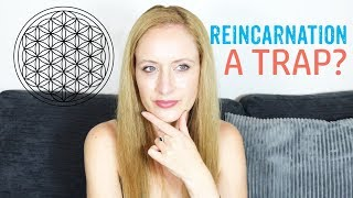 Is Reincarnation A Trap? Are There 'Higher Beings' Keeping Us On Earth? Help From 'The Law Of One'.