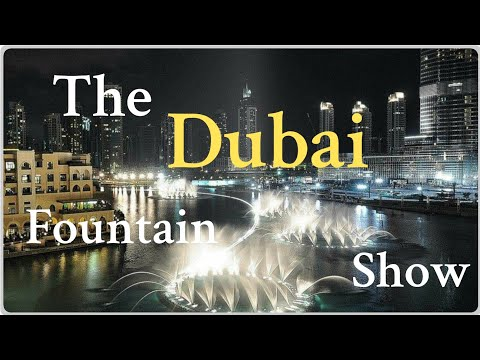 The Dubai Fountain Show / Dubai Mall/Burj Khalifa