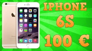 TUTO AVOIR UN IPHONE 6S A 100 €