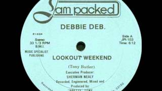 Watch Debbie Deb Lookout Weekend video