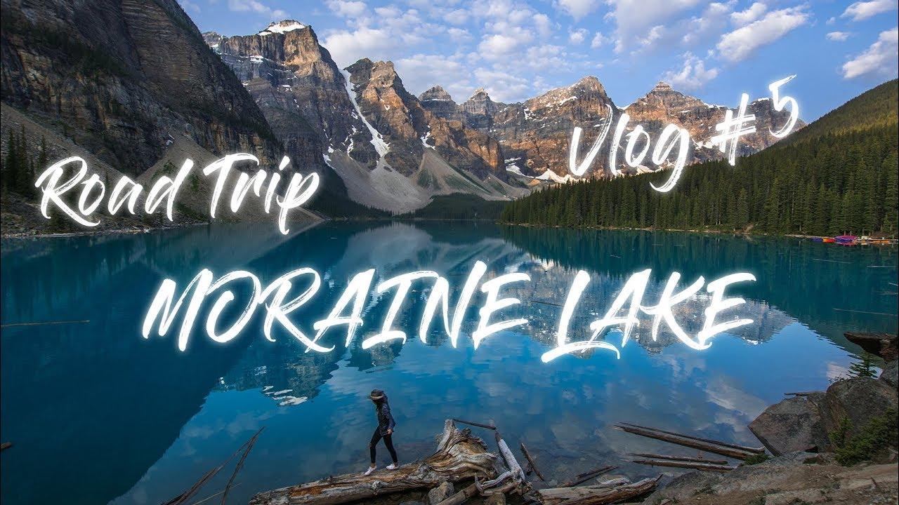 Road Trip Photography Vlog 5 Sunrise At Moraine Lake