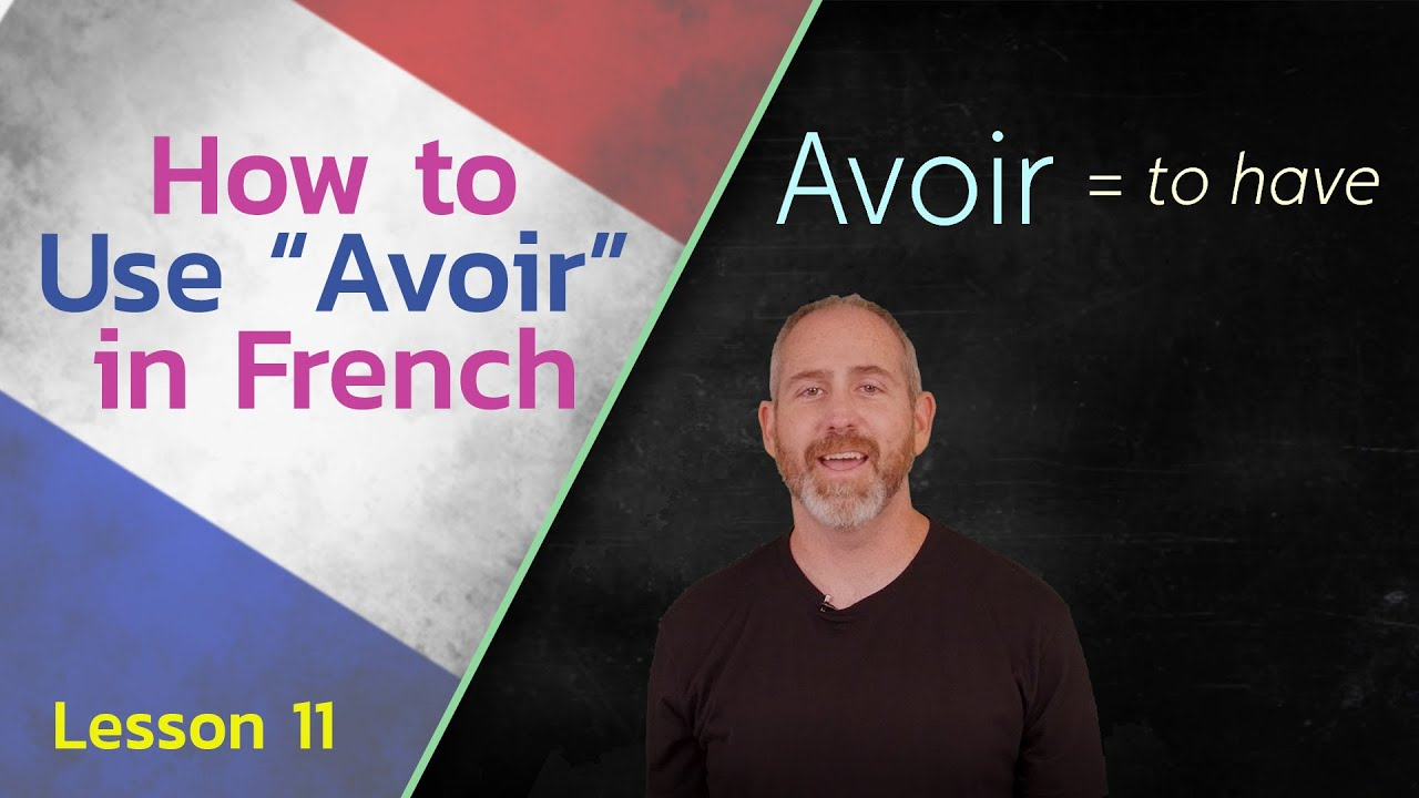 Avoir (To Have) in French  | The Language Tutor *Lesson 11*