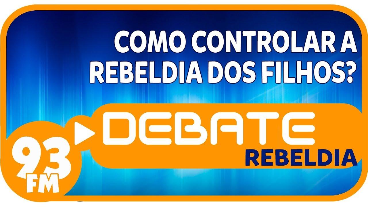 Rebeldia - Como controlar a rebeldia dos filhos? - Debate 93 - 28/01/2019