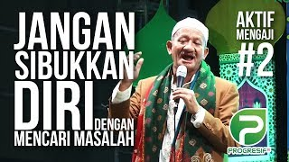 Download Lagu Jangan Sibukkan diri Dengan Mencari Masalah   KH. Agoes Ali Masyhuri   25 Januari 2018 mp3