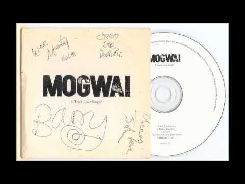 Mogwai - Close Encounters