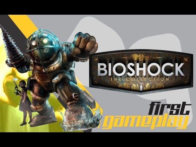 Bioshock 01: The Collection - First Gameplay (Da lhe REmaster)