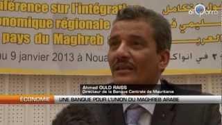 Une banque pour l'Union du Maghreb Arabe