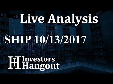 SHIP Stock Live Analysis 10-13-2017