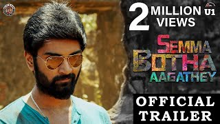Semma Botha Aagathey - Official Trailer