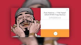 Post Malone - I Fall Apart (RCKTPWR Trap Remix)