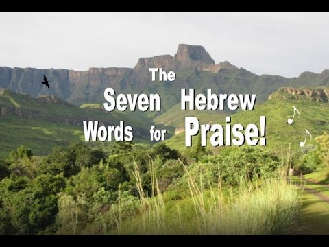 7 of 7 The seven Hebrew Words for Praise Page  45 -  57
