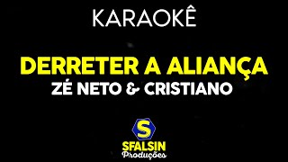 Baixar Zé Neto & Cristiano - Derreter a Aliança (KARAOKÊ VERSION)