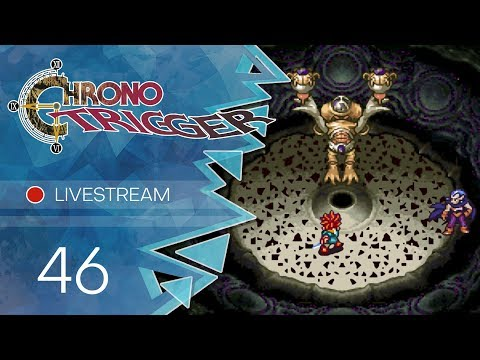 Chrono Trigger [Livestream] - #46 - Vs. Lavos