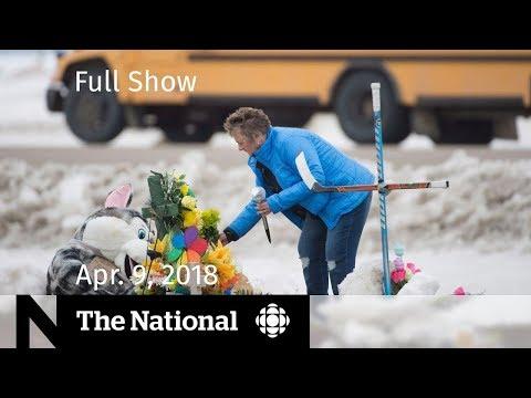The National for Monday April 9, 2018 — Humboldt Broncos, Pipeline, Rick Mercer