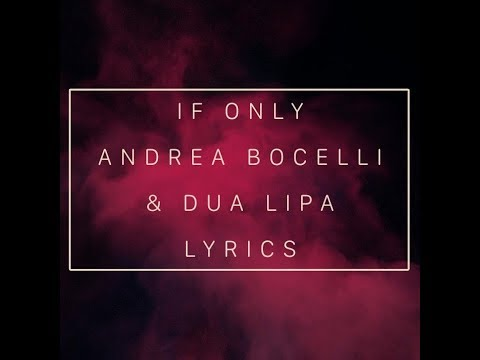 If Only - Andrea Bocelli & DuaLipa (with lyrics)