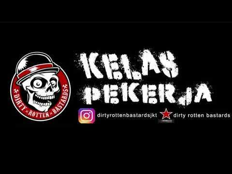 Dirty Rotten Bastards - Kelas Pekerja [Track Stream]