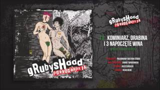 13. gRubysHood - Kominiarz, drabina i 3 napoczęte wina (prod. gRubysHood) || Pornographia (2017)