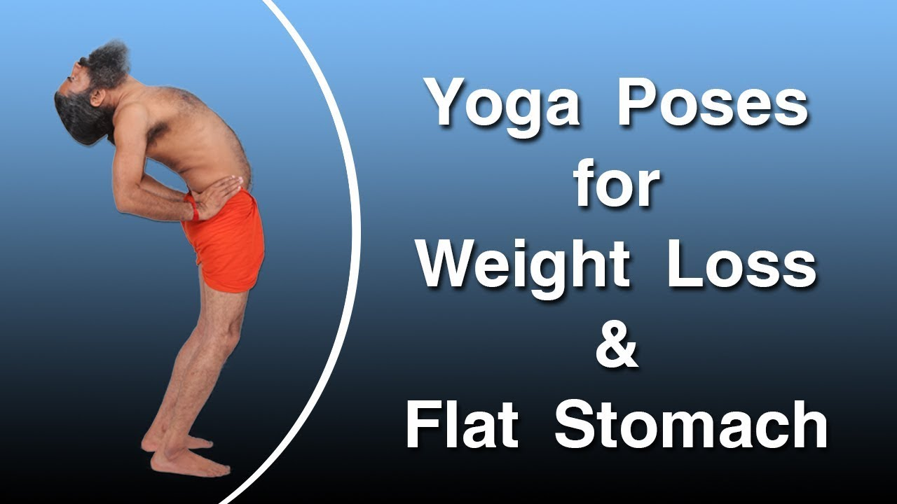 Best Yoga Poses For Weight Loss Flat Stomach Swami Ramdev Youtube