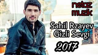 Sahil Rzayev -Gizli  Sevgi