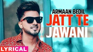 Jatt Te Jawani Lyrical Armaan Bedil Sara Gurpal Jashan Nanarh Latest Punjabi Song 2019