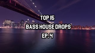 Top 15 Bass House Drops EP. 4