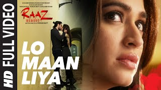 Lo Maan Liya (Full Video Song) | Raaz Reboot
