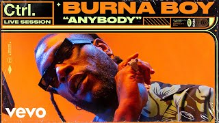Burna Boy - Anybody Live Session Vevo Ctrl