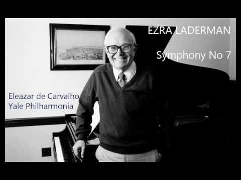 Ezra Laderman: Symphony No 7 [de Carvalho-Yale Philharmonia]