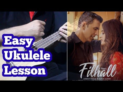 filhall---b-praak-|-chords-&-intro-ukulele-lesson-|-feat.-akshay-kumar,-nupur-sanon