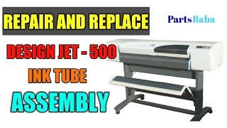 How to replace & repair hp design-jet 500 ink tube assembly L- shape lever problem