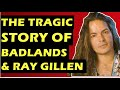 Capture de la vidéo Badlands: The Sad Story Of The Band &Amp; Death Of Ray Gillen