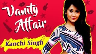 Kanchi Singh aka Gayu REVEALS Her Make-Up Room Secrets | VANITY AFFAIR | Exclusive Interview