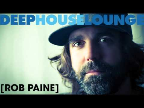 www.deephouselounge.com exclusive mix - [Rob Paine]