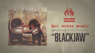 Hot Water Music - Blackjaw