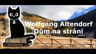Wolfgang Altendorf - Dům na stráni (Mluvené slovo CZ)