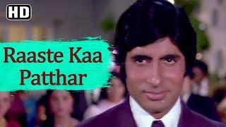 Raaste Kaa Patthar [Title Song] (HD)   Raaste Kaa Patthar Song   Amitabh Bachchan   Shatrughan Sinha