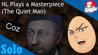 NL Plays a Masterpiece (The Quiet Man) - NLSS Highlights