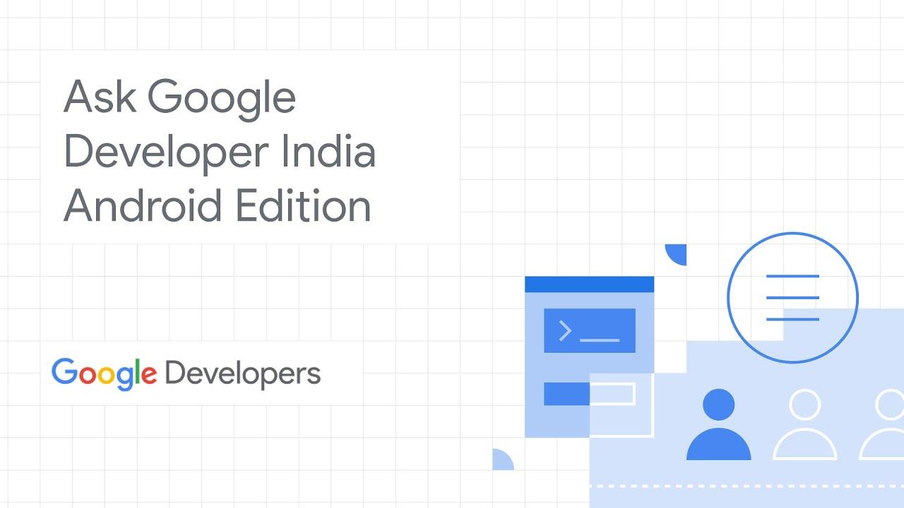 #AskGoogleDevsIndia episode 2 trailer